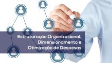 Estruturação Organizacional, Dimensionamento e Otimização