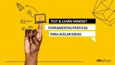 [EloGroup] Mini Curso Test Learn Mindset - Ferramentas práticas para acelerar ideias inovadoras